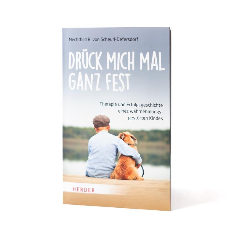 Cover Drück mich mal ganz fest Therapie und Erfolgsgeschichte einer wahrnehmungsgestörten Kindes Mechthild R. von Scheurl-Defersdorf
