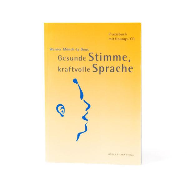 Buchcover Gesunde Stimme, kraftvolle Sprache Werner Mönch-la Dous Praxisbuch mit Übung-CD