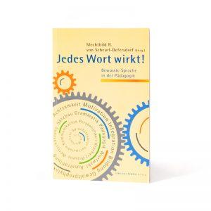 Cover Jedes Wort wirkt Bewusste Sprache in der Pädagogik Mechthild R. von Scheurl-Defersdorf
