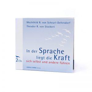 CD In der Sprache liegt die Kraft sich selbst und andere führen Mechthild R. von Scheurl-Defersdorf Theodor R. von Stockert